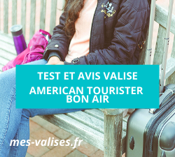 Test et avis bagage American Tourister Bon Air