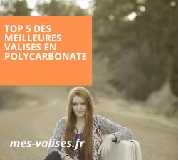 Comparatif des valises en polycarbonate