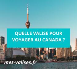 Quelle valise pour voyager au Canada ?