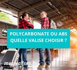 Valise en polycarbonate ou ABS. Laquelle choisir ?