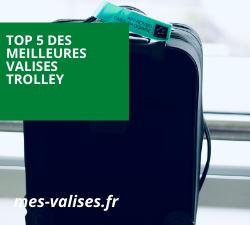 Sélection des meilleures valises trolley