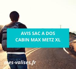 avis sac a dos Cabin Max Metz XL