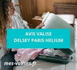 Avis valise Delsey Paris Helium
