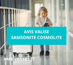 Avis valise Samsonite Cosmolite